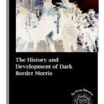 thumbnail of The History and Development of Dark Border Morris